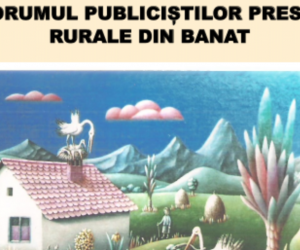 FORUMUL PUBLICIȘTILOR PRESEI RURALE DIN BANAT